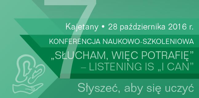 więcej informacji o konferencji Słucham więc potrafię