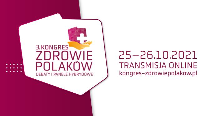 """Zapraszamy na 3. Kongres """"Zdrowie Polaków"""" 2021"""